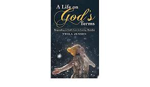 A Life on God'S Terms: Responding to God'S Love in Loving Abandon eBook:  Jensen, Twila: Amazon.ca: Kindle Store