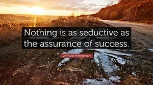 Gertrude Himmelfarb Quote Nothing Is As Seductive As The Assurance