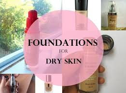 10 best foundations for dry skin in india