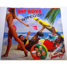 Wipeout - crushin de Fat Boys & The ...
