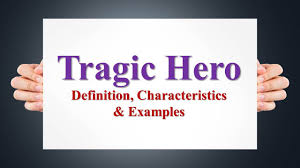 tragic heroes lessons teach tragic hero definition characteristics examples