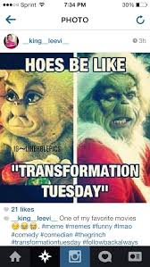 Lol hoes in Instagram be like transformation Tuesday #meme | Hood ... via Relatably.com