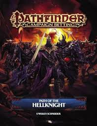 Pathfinder Campaign Setting: Path of the Hellknight by F. Wesley Schneider  | Waterstones