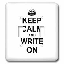 dRose lsp          Keep Calm and Write On Carry On Writing Author Phd Thesis Writer Gifts Fun Funny Humor Humorous Double Toggle Switch