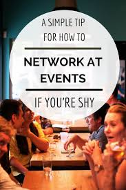 best images about networking career fairs how a simple tip for how to network at events if you re shy