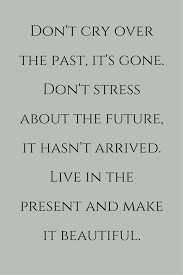 Beautiful Past Quotes Best Of 24 Amazing Quotes For Your Birthday Pinterest Crying Future And Big