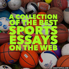 sports essay topics sample essays on sports  narrative argumentative persuasive sports topics inc paragraph examples title introduction sample my favorite sports water sports injury teens