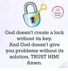 Create Beautiful Quotes Best Of Beautiful Quotes God Doesn't Create A Lock Without Its Key And God