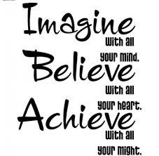 Dream It Believe It Achieve It Quotes Best of Imagine Believe And Achieve Ben Francia