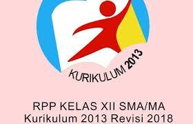 Download rpp dan perangkat pembelajaran seluruh mata pelajaran kelas 12 (xii) sma/ma kurikulum 2013 revisi 2018 doc. Download Rpp Kelas Xii Sma Ma Kurikulum 13 Revisi 2018 Doc