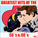 Greatest Hits of the 50's & 60's, Vol. 1