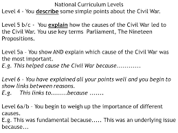what were the causes of the english civil war learning objectives  national curriculum levels level 4 you describe some simple points about the civil war