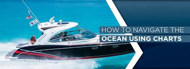 How To Navigate The Ocean Using Charts Formula Boats