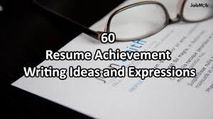 Achievement Resumes 60 Big Achievement Ideas And Expressions To Boost Your Resume