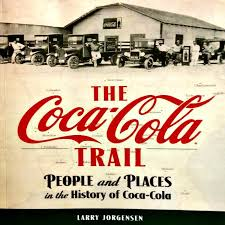 the coca cola trail takes you on a trip around america as it provides you with a fun and interesting look at the history of e and how and where it came