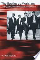 The <b>Beatles</b> as Musicians: The Quarry Men Through <b>Rubber Soul</b> ...
