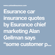 esurance car insurance quotes by esurance chief marketing alan gellman says some customer prefer a local agent to physically walk them through the process