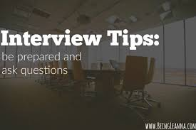 interview tips archives being leanna interview tips be prepared and ask questions being leanna
