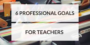 What Are Professional Goals 6 Professional Goals For Teachers Productivity Theory