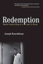 Martin Luther Kings Last 31 Hours The Story Of His Final Prophetic
