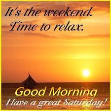 Good Morning Weekend Quotes Best of Relax Good Morning Saturday Pictures Photos And Images For