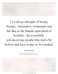Beauty Therapy Quotes Best of I've Always Thought Of Beauty Therapy 'alternative' Picture Quotes