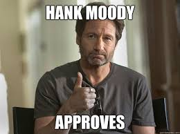 Hank Moody Approves - Hank Moody Approves - quickmeme via Relatably.com