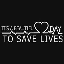 It\'s A Beautiful Day To Save Lives Quote Best of It's A Beautiful Day To Save Lives Grey's Anatomy Grey's Anatomy