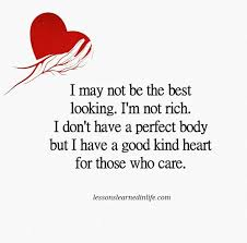 Lessons Learned In LifeI Have A Good Kind Heart Lessons Learned New Good Heart Quotes