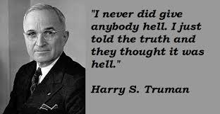 Similiar Harry S Truman Quotes Quotations Keywords Scripture Mesmerizing Harry S Truman Quotes