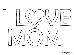 Small Picture I love mom coloring page Mothers Day Pinterest Digi stamps