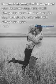 I Will Always Love You Quotes For Him Adorable 48 Famous I Love You Quotes For Him With Pictures