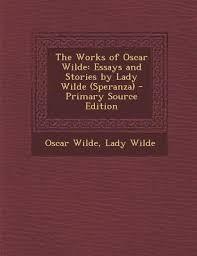 wilde essays oscar wilde essays