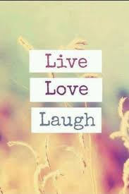 Live Laugh Love Quotes Impressive Live Laugh Love Quotes Sayings Live Laugh Love Picture Quotes