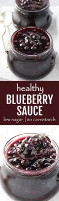 this healthy blueberry sauce is low in added sugar and made without cornstarch tastes great