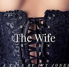 The Wife - Kindle edition by Jones, Ivy. Romance Kindle eBooks @ Amazon.com.