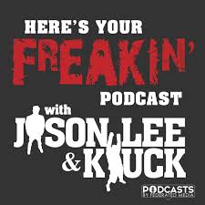 Here's Your Freakin' Podcast