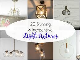 20 inexpensive light fixtures to diy or lightfixtures homedecor lighting
