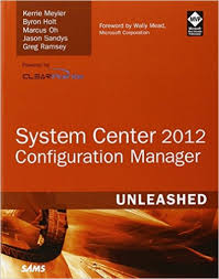 System Center 2012 Configuration Manager · Kerrie Meyler – Byron Holt –  Marcus Oh – Jason Sandys – Greg Ramsey · Könyv · Moly