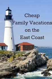 Cheap Family Vacations On The East Coast Cheap Family Vacations Family Vacation Beach East Coast