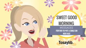 90 Sweet Good Morning Messages For Her To Put A Smile On Her