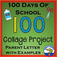 Example Of A Collage 100th Day Of School Letter To Parents Collage Project With
