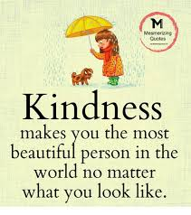Quotes About Kindness Inspiration Mesmerizing Quotes Kindness Makes You The Most Beautiful Person In