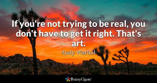 Be Real Quotes BrainyQuote New Real Quotes