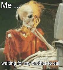 Meme Creator - waiting skeleton Meme Generator at MemeCreator.org! via Relatably.com