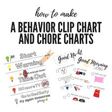 How To Make A Behavior Clip Chart And Chore Chart
