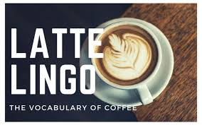 latte lingo the voary of coffee