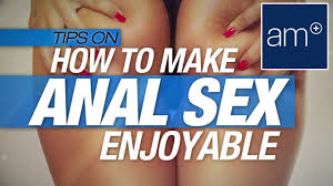 How to make anal sex good