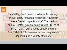 What Is The Annual Salary Of A Dental Hygienist Youtube