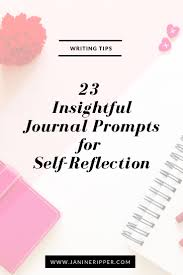 writing prompts to guide you in self reflection and self  23 insightful journal prompts for self reflection